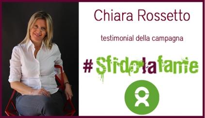 Chiara Rossetto volto di #sfidolafame