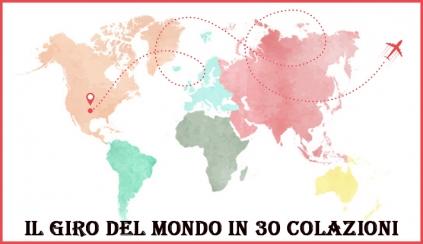 Il giro del mondo in 30 colazioni