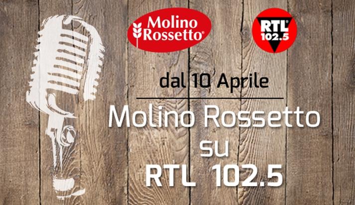 Molino Rossetto On Air su RTL 102.5