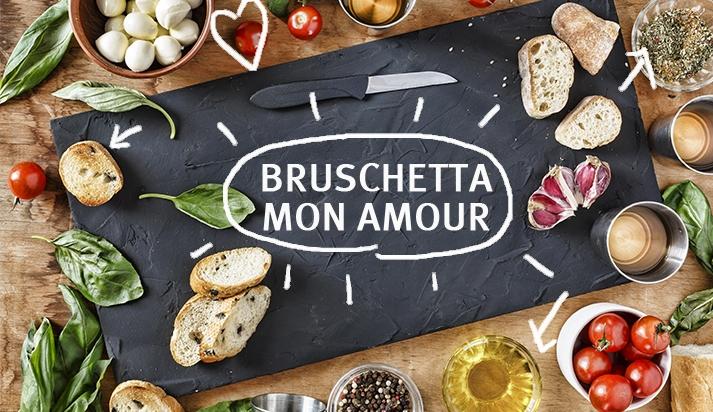 BRUSCHETTA MON AMOUR!